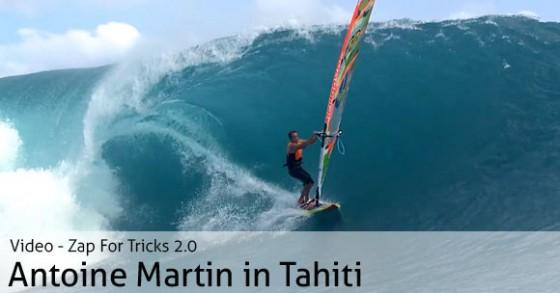 Zap For Tricks 2.0 - Antoine Martin in Tahiti