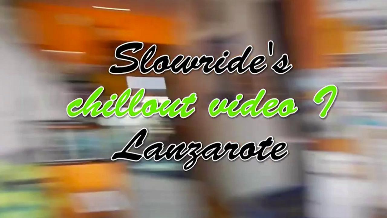 Slowride Chillout Lanzarote